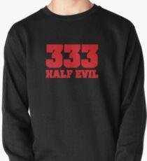 333 Half Evil Pullover Sweatshirt