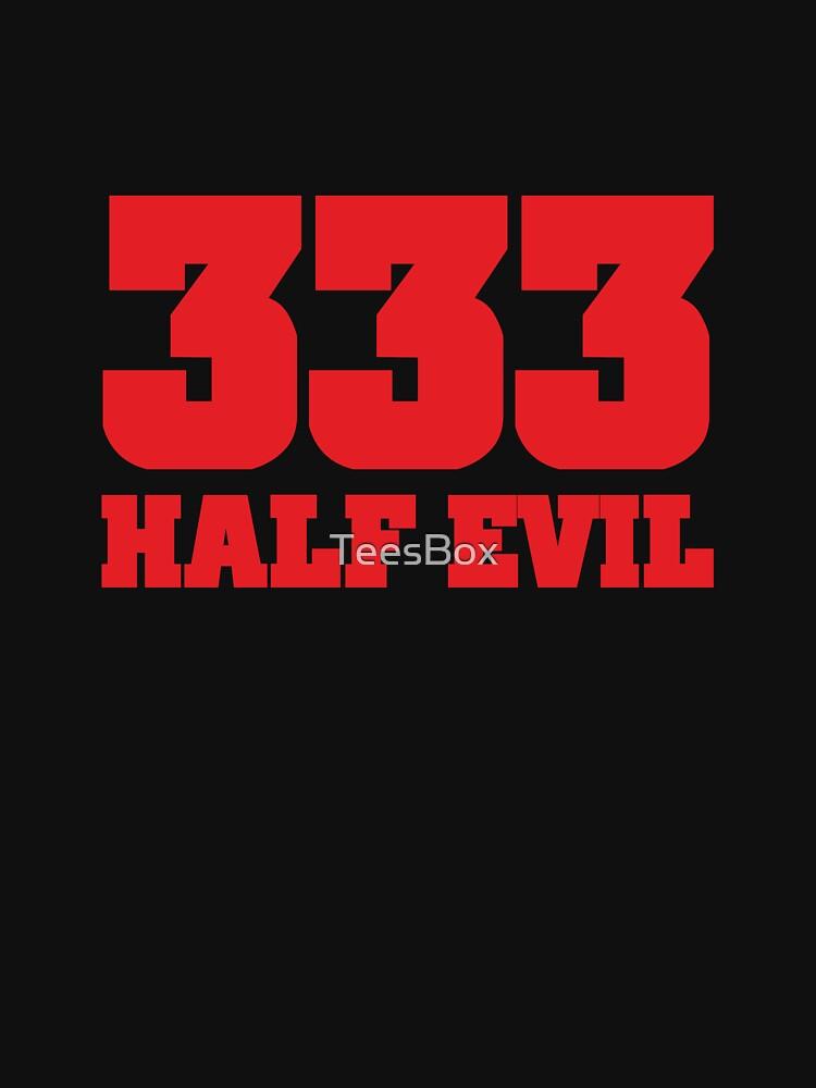 333 Half Evil by TeesBox