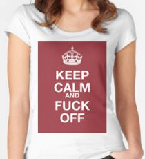 keep calm and fuck off Women's Fitted Scoop T-Shirt