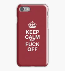 keep calm and fuck off iPhone Case/Skin
