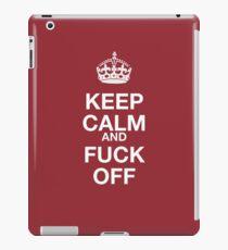 keep calm and fuck off iPad Case/Skin