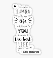 Dan Howell Quote (Black & White) Sticker