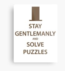 STAY GENTLEMANLY and SOLVE PUZZLES (brown) Metal Print