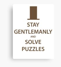 STAY GENTLEMANLY and SOLVE PUZZLES (brown) Canvas Print