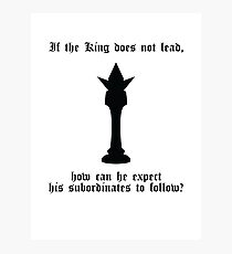 If the King does not lead... (black) Photographic Print