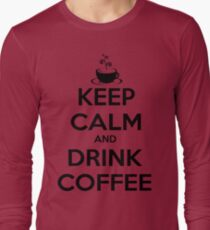 keep calm and drink coffee Long Sleeve T-Shirt