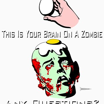 Your Brain on a Zombie by RichWilkie