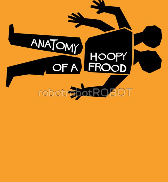 Anatomy of a Hoopy Frood by robotrobotROBOT