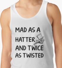 Mad as a Hatter and twice as twisted Tank Top