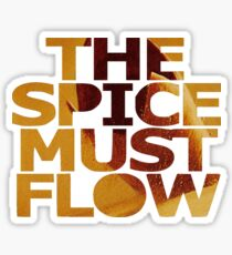 The Spice Must Flow Sticker