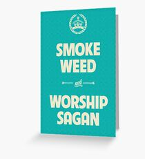 Smoke Weed - Worship Sagan Greeting Card