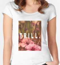 TRILL Women's Fitted Scoop T-Shirt