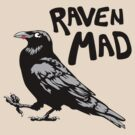 Raven Mad by FeralToaster