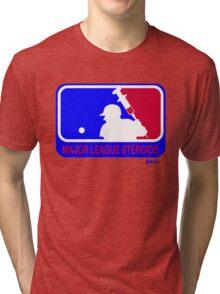 Major League Steroids Tri-blend T-Shirt