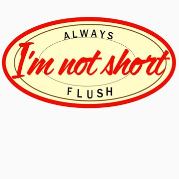 I'm Not Short by Thowell3