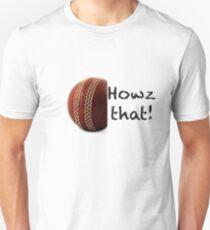 Howz That! Unisex T-Shirt