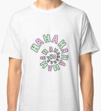 HAHAHAHAHA NO. Classic T-Shirt
