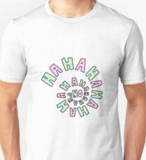 HAHAHAHAHA NO. Unisex T-Shirt