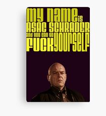 MY NAME IS ASAC SCHRADER Canvas Print