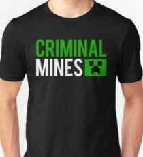 Criminal mines Unisex T-Shirt