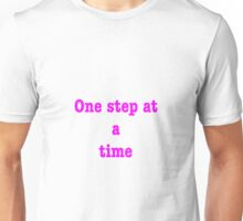 One Step At A Time  Unisex T-Shirt