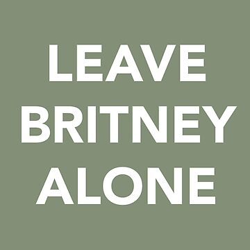 LEAVE BRITNEY ALONE (WHITE) by wilu