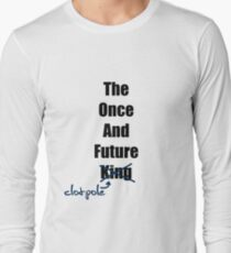 The Once and Future Clotpole Long Sleeve T-Shirt