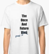 The Once and Future Prat Classic T-Shirt