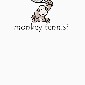Monkey Tennis? by chubbyblade