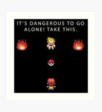 Dangerous to go Alone Art Print