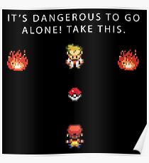 Dangerous to go Alone Poster