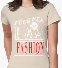 Fuck Fly I Am Fashion [Wht] | FreshThreadShop.com T-Shirt