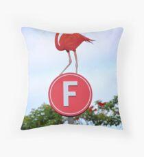 """""""F"""" Lamingo! Throw Pillow"""