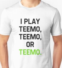 I Play Teemo Unisex T-Shirt