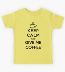 Keep Calm And Give Me Coffee Kids Tee