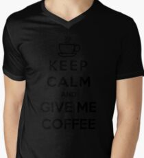 Keep Calm And Give Me Coffee Mens V-Neck T-Shirt