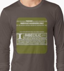"""Rated """"I"""" for Imbecilic Long Sleeve T-Shirt"""