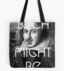 Bitch I Might Be William Shakespeare Black White | Wighte.com Tote Bag