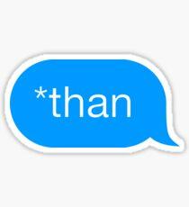 *Than - Chat Bubble Sticker