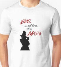 """Evil isn't born, it's made"" Unisex T-Shirt"