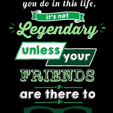 Legendary - Barney Stinson Quote (Green) by exactablerita