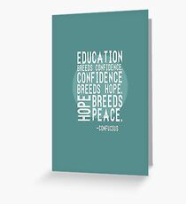 """""""Education Breeds Confidence"""" Confucius merch! Greeting Card"""