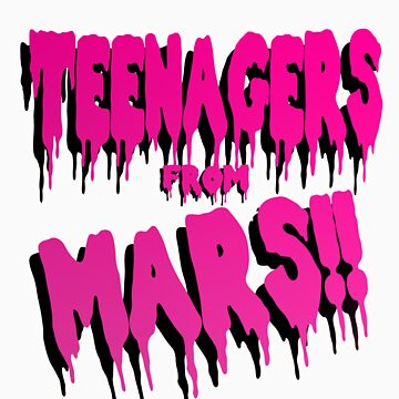 Teenagers from Mars by Eternaldrone