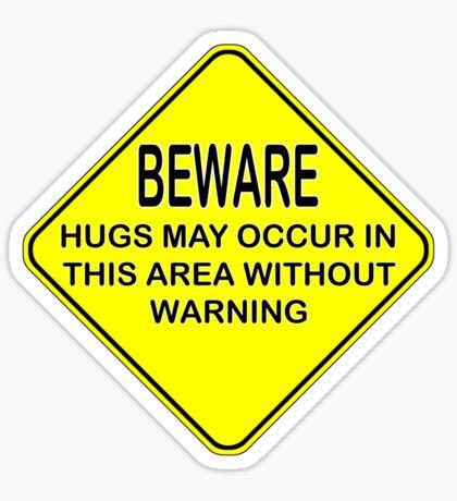 hugs warning sign Sticker