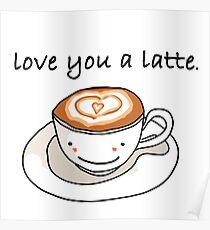 """love you a latte"" visual pun design Poster"