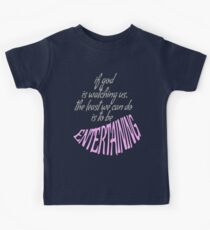 BE ENTERTAINING. Kids Tee