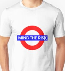 Mind the Risk T-Shirt