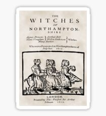 NORTHAMPTONSHIRE WITCHES EXECUTED 1612   Sticker