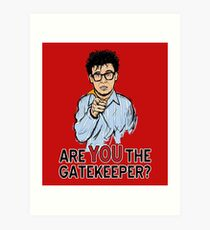 Are You the Gatekeeper? Art Print
