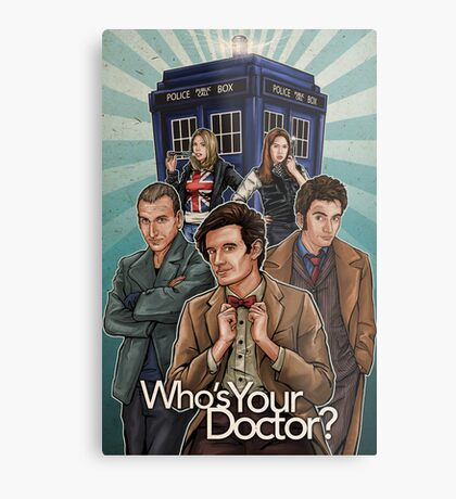 Who's Your Doctor? Metal Print